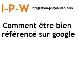 Comment être bien référencé sur Google I-P-W agence web création web Marseille Aix en télétravail partout en France