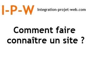 Comment faire connaitre un site Web I-P-W agence web Marseille Aix en télétravail partout en France