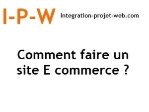 Comment faire un site E commerce I-P-W agence web création web Marseille Aix en télétravail partout en France