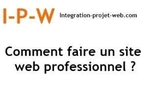 Comment faire un site Web professionnel