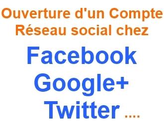 Ouverture d'un Compte Réseau Social Facebook, Google+ ou Twitter par I-P-W