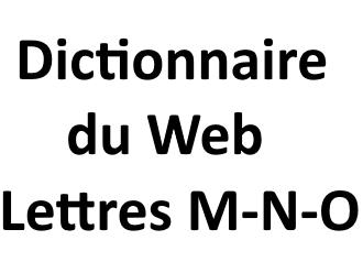 Dictionnaire Du Web Lettres M - N - O
