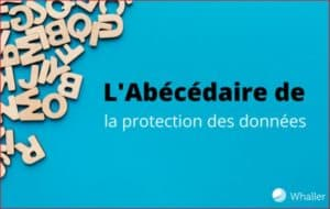 Whaler Abecedaire Protection des donnees