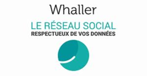 Whaller le réseau social qui respecte votre vie privée Réseau social Français