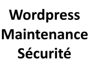 Wordpress maintenance et sécurité
